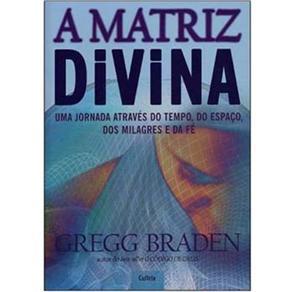 matriz divina - 11 livros sobre espiritualidade que vão fazer você repensar seu modo de vida