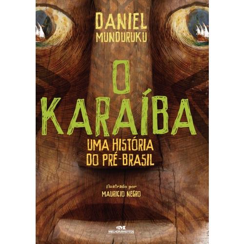 karaiba 1 - 10 livros sobre o universo indígena escritos por índios e não índios