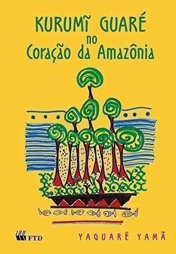 kurumiguare - 10 livros sobre o universo indígena escritos por índios e não índios