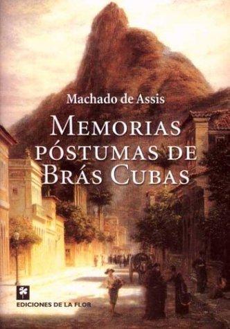 memorias postumas bras cubas9 - As frases marcantes de Machado de Assis e uma receita do seu doce preferido