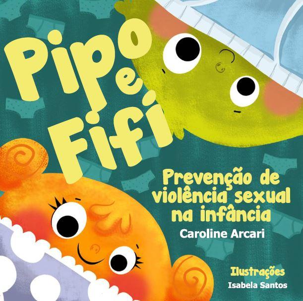 pipoefifi - 6 livros infantis que falam sobre assédio sexual de maneira lúdica e educativa